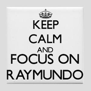 Keep Calm and Focus on Raymundo Tile Coaster