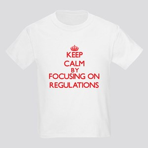 Keep Calm by focusing on Regulations T-Shirt