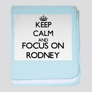 Keep Calm and Focus on Rodney baby blanket