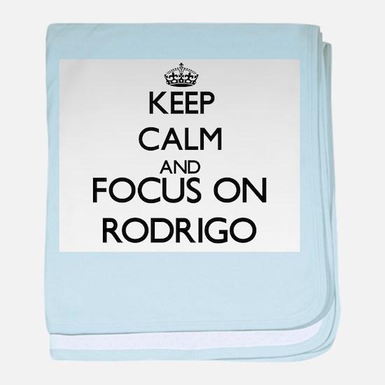 Keep Calm and Focus on Rodrigo baby blanket