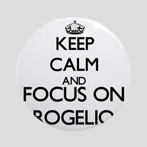 Keep Calm and Focus on Rogelio Ornament (Round)