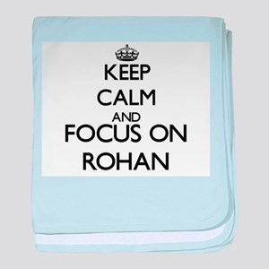 Keep Calm and Focus on Rohan baby blanket
