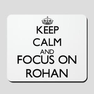 Keep Calm and Focus on Rohan Mousepad