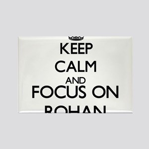 Keep Calm and Focus on Rohan Magnets