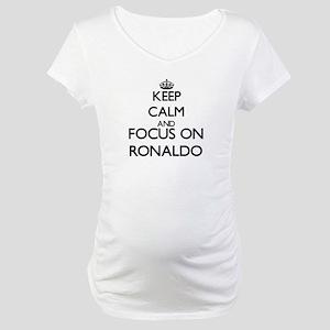 Keep Calm and Focus on Ronaldo Maternity T-Shirt