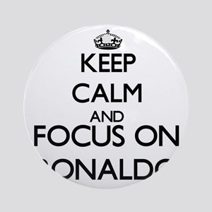 Keep Calm and Focus on Ronaldo Ornament (Round)