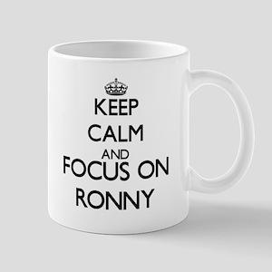 Keep Calm and Focus on Ronny Mugs