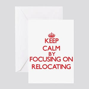 Keep Calm by focusing on Relocating Greeting Cards