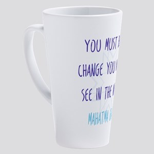 Be the Change You Wish to See in the World 17 oz L
