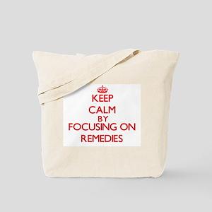 Keep Calm by focusing on Remedies Tote Bag