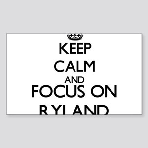 Keep Calm and Focus on Ryland Sticker