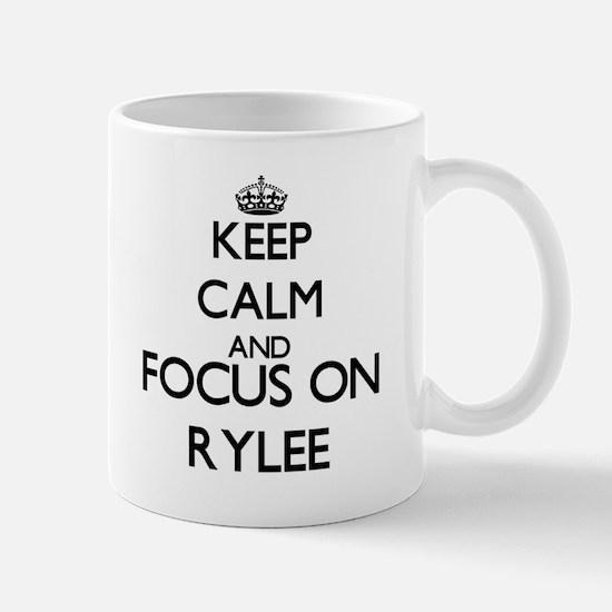 Keep Calm and Focus on Rylee Mugs