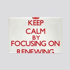 Keep Calm by focusing on Renewing Magnets
