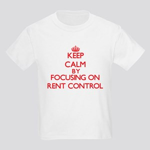 Keep Calm by focusing on Rent Control T-Shirt