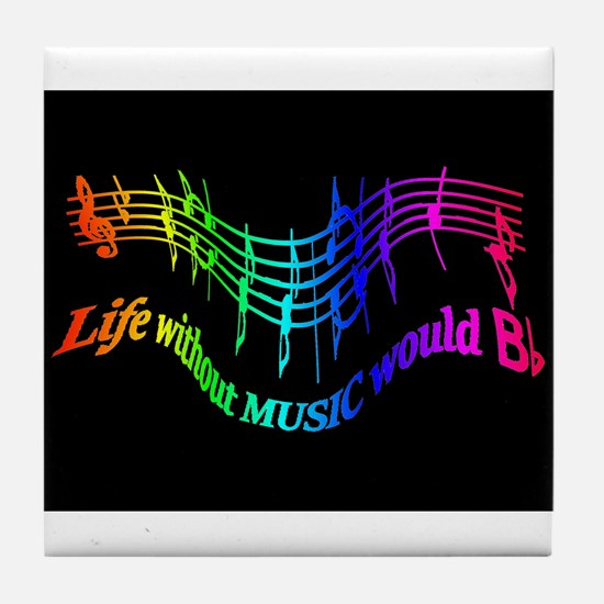 Life without Music would B flat Humor quote Tile C
