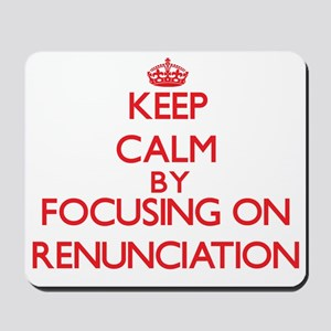 Keep Calm by focusing on Renunciation Mousepad