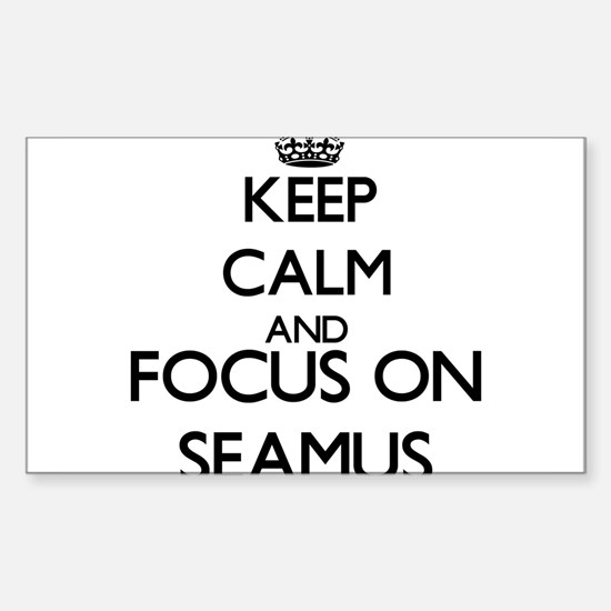 Keep Calm and Focus on Seamus Decal