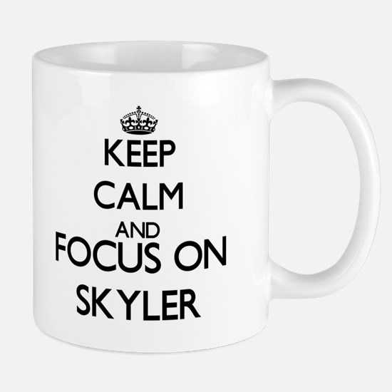 Keep Calm and Focus on Skyler Mugs