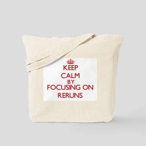 Keep Calm by focusing on Reruns Tote Bag