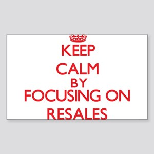 Keep Calm by focusing on Resales Sticker