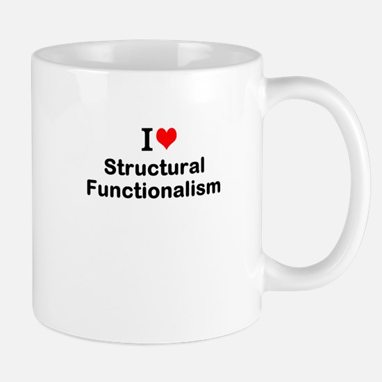 I Love Structural Functionalism Mugs