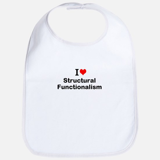 I Love Structural Functionalism Bib