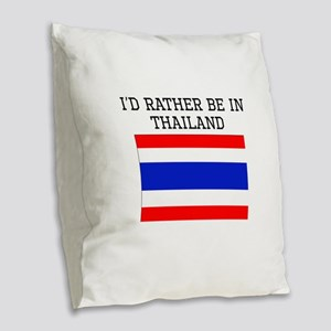 Id Rather Be In Thailand Burlap Throw Pillow