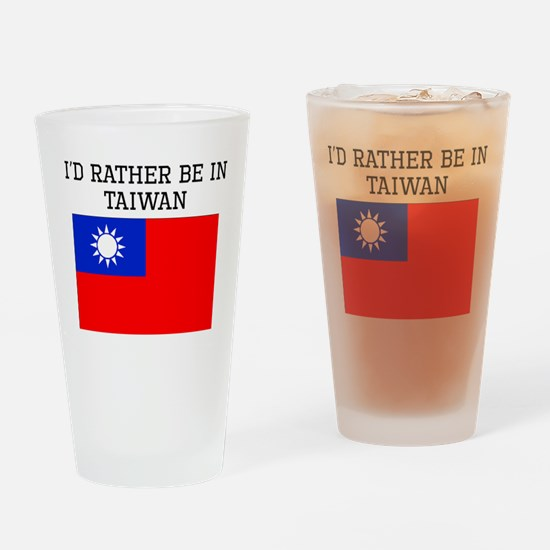 Id Rather Be In Taiwan Drinking Glass