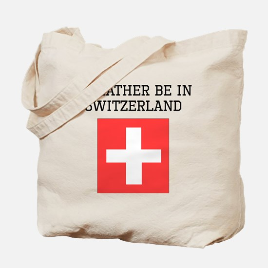 Id Rather Be In Switzerland Tote Bag