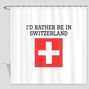 Id Rather Be In Switzerland Shower Curtain