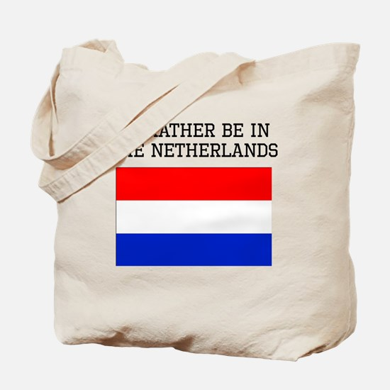 Id Rather Be In The Netherlands Tote Bag