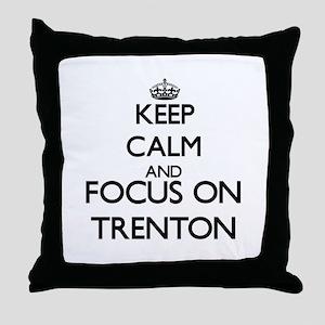 Keep Calm and Focus on Trenton Throw Pillow