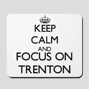 Keep Calm and Focus on Trenton Mousepad