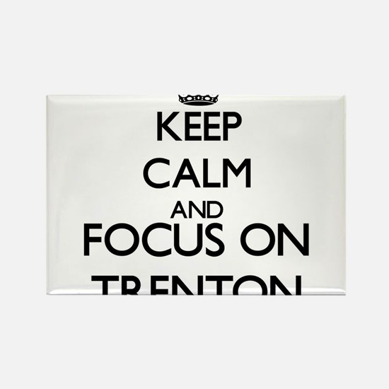 Keep Calm and Focus on Trenton Magnets