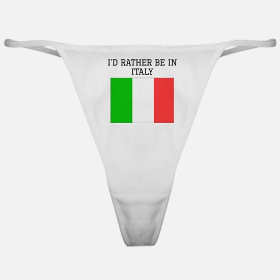 Id Rather Be In Italy Classic Thong