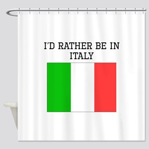 Id Rather Be In Italy Shower Curtain