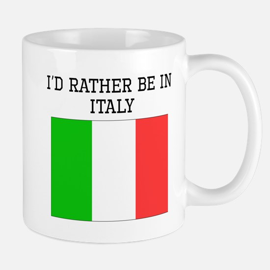 Id Rather Be In Italy Mugs