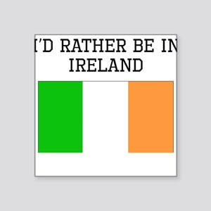 Id Rather Be In Ireland Sticker