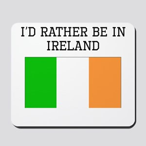 Id Rather Be In Ireland Mousepad