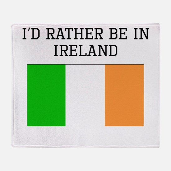 Id Rather Be In Ireland Throw Blanket