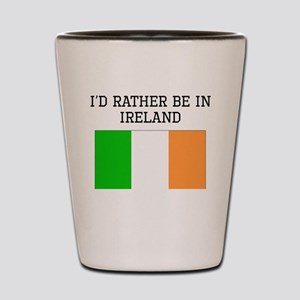 Id Rather Be In Ireland Shot Glass