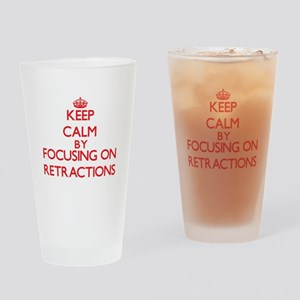 Keep Calm by focusing on Retraction Drinking Glass