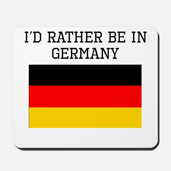 Id Rather Be In Germany Mousepad