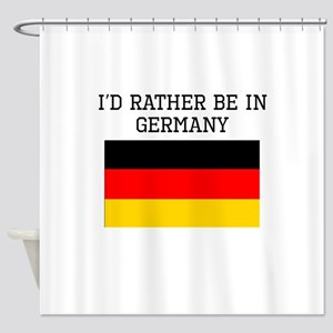 Id Rather Be In Germany Shower Curtain