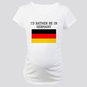 Id Rather Be In Germany Maternity T-Shirt