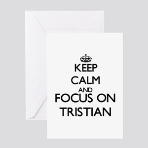 Keep Calm and Focus on Tristian Greeting Cards