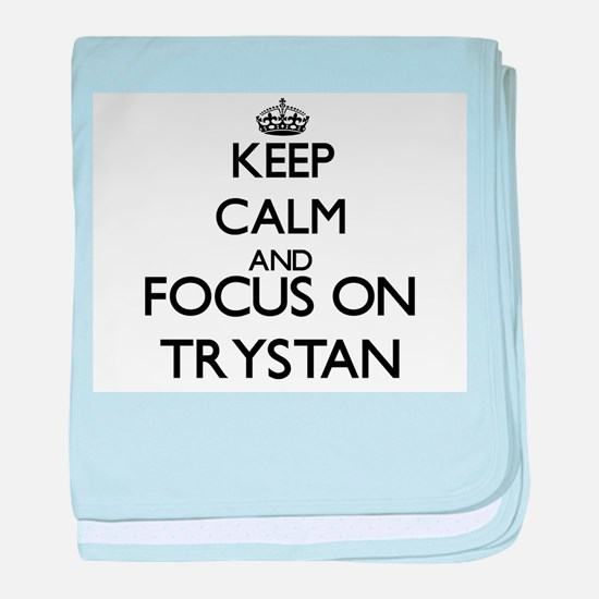 Keep Calm and Focus on Trystan baby blanket