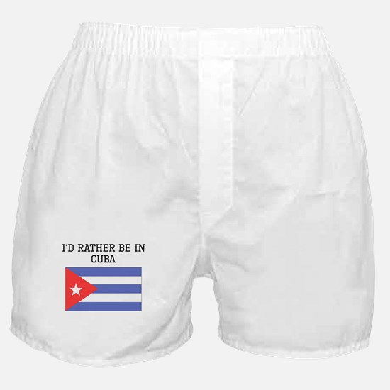 Id Rather Be In Cuba Boxer Shorts