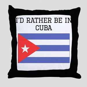 Id Rather Be In Cuba Throw Pillow