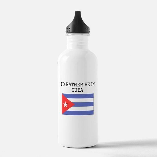 Id Rather Be In Cuba Water Bottle